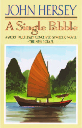 "Book Review: John Hersey's ""A Single Pebble"""